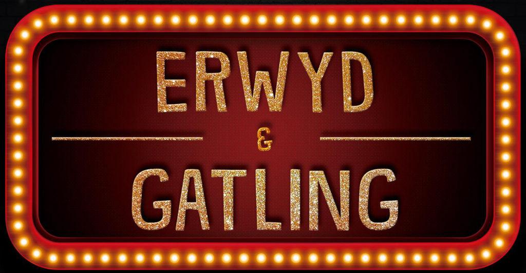 Erwyd & Gatling