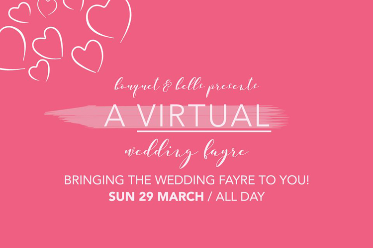 Bouquet & Belle virtual wedding fayre Sunday 29th March