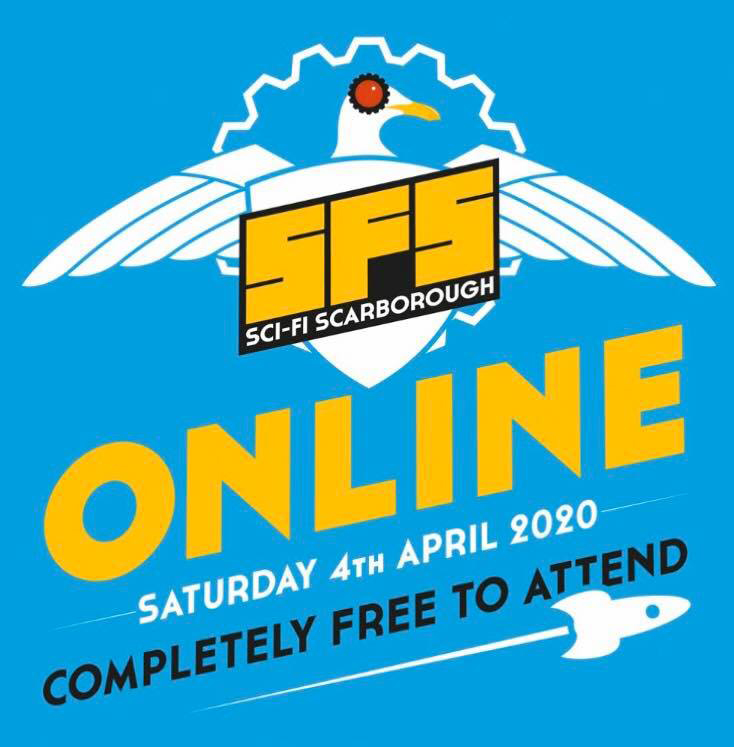 Sci-Fi Scarborough Online - Saturday 4th April 2020 - Completely free to atttend