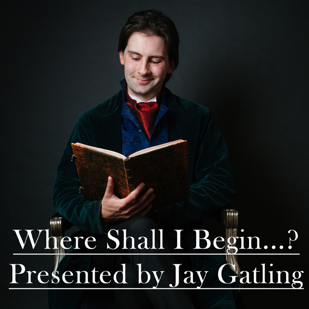 Where Shall I Begin...? Presented by Jay Gatling
